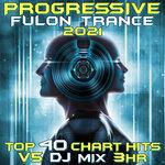 Progressive Fullon Trance 2021 Top 40 Chart Hits, Vol 5 DJ Mix 3Hr