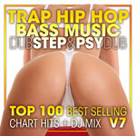 Trap Hip Hop Bass Music Dubstep & Psy Dub Top 100 Best Selling Chart Hits & DJ Mix V7