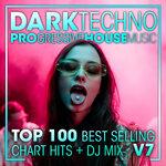 Dark Techno & Progressive House Music Top 100 Best Selling Chart Hits & DJ Mix V7