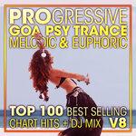 Progressive Goa Psy Trance Melodic & Euphoric Top 100 Best Selling Chart Hits & DJ Mix V8