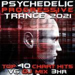 Psychedelic Progressive Trance 2021 Top 40 Chart Hits, Vol. 6 DJ Mix 3Hr