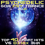 Psychedelic Goa Psy Trance 2021 Top 40 Chart Hits Vol 6 (unmixed tracks)