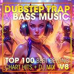 Dubstep Trap & Bass Music Top 100 Best Selling Chart Hits & DJ Mix V8