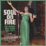 Soul On Fire (The Detroit Soul Story 1957-1977)