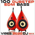 100 Dubstep EDM Bass Vibes 2020 (DJ Mix)