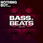Nothing But... Bass & Beats, Vol 03