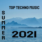 Top Techno Music Summer 2021