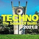 Techno: The Sound Of Berlin 2021.2