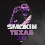 Smokin Texas (Chopnotslop Remix) (Explicit)