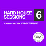 Hard House Sessions Vol 6