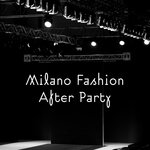 Milano Fashion After Party