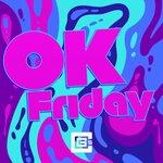 Ok Friday