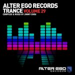 Alter Ego Trance, Vol 29: Mixed By Jimmy Chou