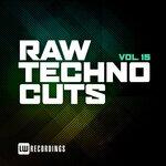 Raw Techno Cuts, Vol 15