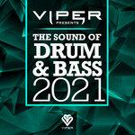 The Sound Of Drum & Bass 2021 (Viper Presents) (Explicit)