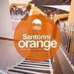Santorini Orange: Urban Chillout Music