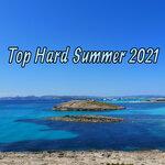 Top Hard Summer 2021