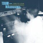 Ode To Love (Tour-Maubourg Remix)