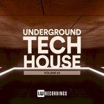 Underground Tech House, Vol 03