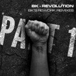 Revolution - BK's Rework (Remixes - Part 1)