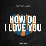 How Do I Love You (Kai Alce Main Mix)