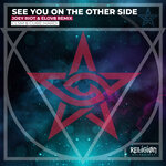 See You On The Other Side (Joey Riot & Elov8 Remix)