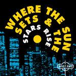 Where The Sun Sets & The Stars Rise