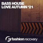 Bass House Love Autumn '21