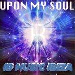 Upon My Soul (Remix Edit)