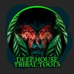 Deep House Tribal Tools