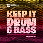 Keep It Drum & Bass, Vol 10