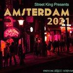 Street King Presents: Amsterdam 2021