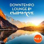 Downtempo Lounge & Chillwave Vol 4