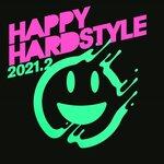 Happy Hardstyle 2021.2