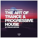 The Art Of Trance & Progressive House (Extended Mixes)