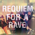 Requiem For A Rave