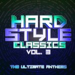 Hardstyle Classics Vol 3: The Ultimate Anthems