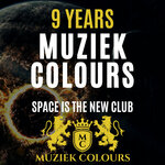 9 Years Muziek Colours (Space Is The New Club)