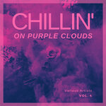 Chilling On Purple Clouds, Vol 4