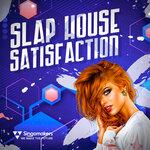 Slap House Satisfaction (Sample Pack WAV/APPLE/LIVE)