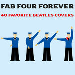 Fab Four Forever: 40 Favorite Beatles Covers