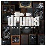 Show Me Drums (2K21 Remixes)