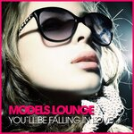 Models Lounge (You'll Be Falling In Love)