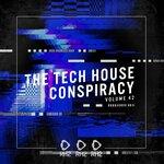 The Tech House Conspiracy Vol 42