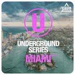 Underground Series Miami Vol 11
