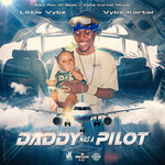Daddy Was A Pilot (Explicit)