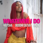 Whatever I Do