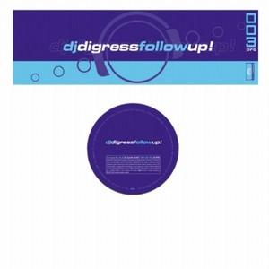 DJ DIGRESS - Follow Up!