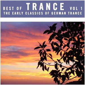 VARIOUS - Best Of Trance Vol 1 - The Early Classics Of German Trance