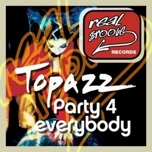 TOPAZZ feat WILLIAM WRIGHT - Party 4 Everybody